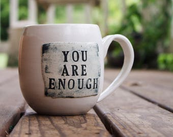 """Mantra Mug """"You Are Enough"""" in Silky White"""