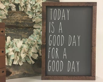 Today is a good day for a good day painted solid wood sign