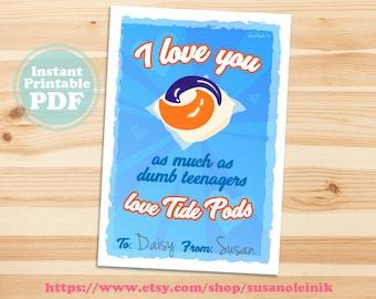 Instant Download: Printable I love you more than dumb teens love Tide Pods Valentine