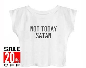 Not today satan shirt women top funny graphic shirt blogger tee hipster tshirt trendy tshirt fashion shirt crop top cropped shirt