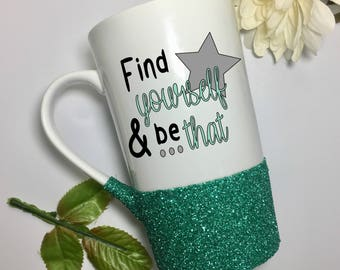 Find yourself & be that - Glitter Mug