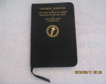 Church Manual of The First Church of Christ Scientist In Boston, Mass. by Mary Baker Eddy