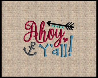 Ahoy Y'all Machine Embroidery Design Nautical Anchor Embroidery Design  3 sizes 4x4 4x6 5x7