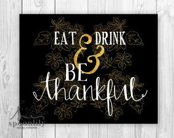 Eat Drink & Be Thankful FALL Art, Autumn Eat Drink and Be Thankful Thanksgiving Art, Fall Decor, Autumn Decor, Be Thankful Print or Canvas