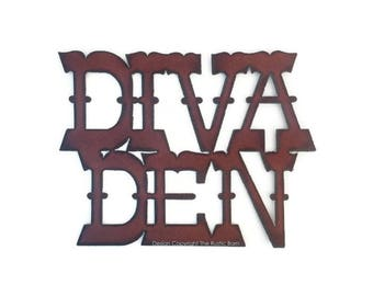 DIVA DEN Sign made of Rustic Rusty Rusted Recycled Metal