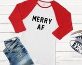 MERRY AF. Christmas Shirt...