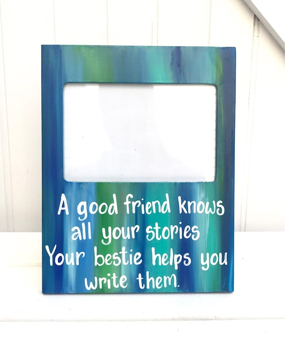 Friendship Quotes For Picture Frames : Best friend picture frame with quote about friendship
