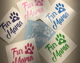 Fur Mama decal Car decal, pet prints car decal, Vinyl sticker, pet print decal, Yeti decal Paw print decal, Love paw print car decal