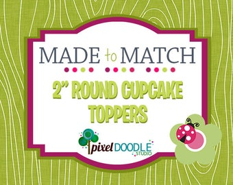 Made to Match Printable - Party Printable - Cupcake Topper