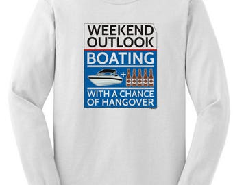 Funny Gift Weekend Outlook Boating With a Chance of Hangover Long Sleeve T-Shirt 2400 - PP-928
