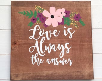Love is Always the Answer wooden sign
