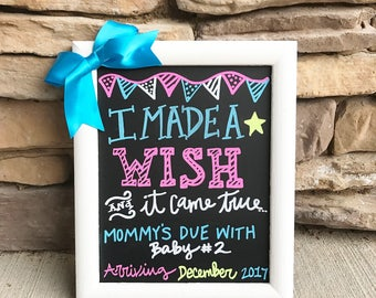 Pregnancy chalkboard i made a wish and it came true mommys due with baby number two siblings brother sister baby two