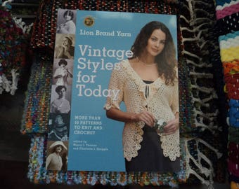 Vintage Styles for Today - More than 50 patterns to knit & crochet By: Lion Brand Yarn