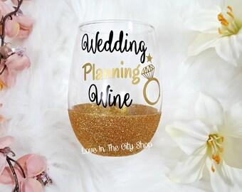 Wedding Planning Wine Glass, Wedding Planning Gift, Engagement Wine Glass, Wedding Planner Gift, Wedding Wine, Glitter Wine Glass, Wine Gift