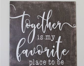Together Is My Favorite Place To Be Wood Sign Home Decor Wall Decor Wallhanging Wedding Sign Anniversary Gift