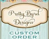 Custom Order for Johanna