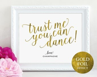 Gold Trust Me You Can Dance Sign, Champagne, Wedding Bar Sign, Wedding Reception Sign, Wedding Printable, PDF Instant Download, MM01-3