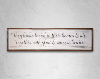 "They broke bread... Wood Sign 6.5"" x 24.5"""