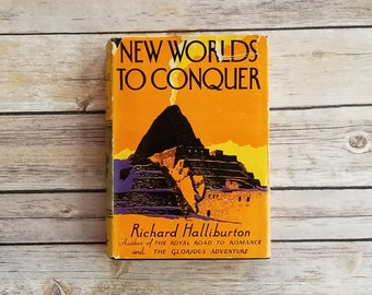 New Worlds To Conquer Richard Halliburton Mayan Well of Death Adventurer Story Latin America Travel Author Panama Canal Book Beautiful Book