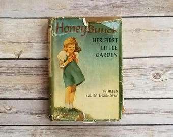 Honey Bunch Her First Little Garden Honey Bunch 5 Helen Louise Thorndyke Sweet Girl Story Garden Flower Book 1924 Book For Girls Rare Story