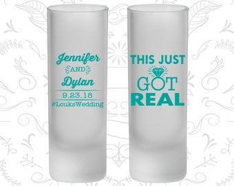 This Just Got Real, Frosted Tall Shot Glass, Fun Wedding, Gift and Mementos, Funny Wedding (484)