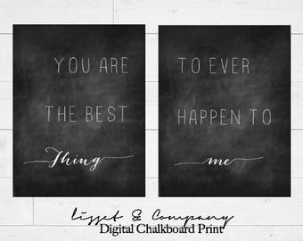 Chalkboard print, You are the Best Thing That Ever Happened to Me sign, Love quote, wedding sign, Anniversary gift, Bedroom Decor, Rustic