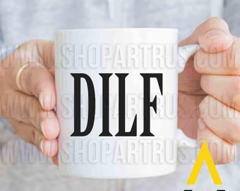 "Gift for men christmas ""DILF"", husband gift who has everything, coffee mug, gifts for him, husband birthday, anniversary gifts men MU694"