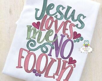 Jesus loves me No Foolin Easter Shirt, Girls Easter Shirt, Girl Bunny Shirt, Girl April Fools Easter Shirt, Easter Shirt for Girl, Easter