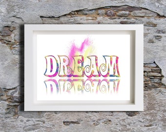 Dream, Typography Watercolour, Wall decor, Watercolor, Art Print
