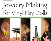 L&P Craft Guide — Introduction to Jewelry Making for Vinyl Play Dolls (18 Inch Dolls, 16 Inch Dolls, 14 1/2 Inch Dolls — and others)