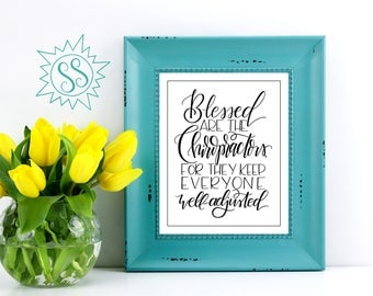 Blessed are the Chiropractors / Chiropractor Gift Idea / Chiropractors Quote / Quote for Chiropractors / Gifts for Chiropractors / THW131