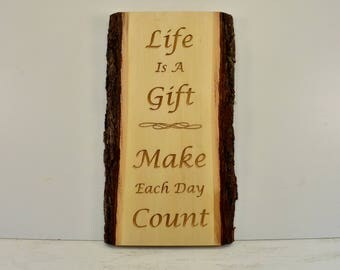 Life is a Gift Bark Edge Sign