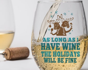 Funny Holiday Gift for Wine Lover, Christmas Wine Glass, Gift for Him or Her, Birthday Anniversary Holiday Alcohol Stemless Stemmed Beer