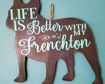 Life is better with my frenchton wall plaque