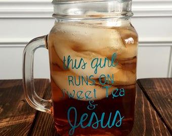 Mason Jar Glass | This Girl Runs on Sweet Tea & Jesus mason jar glass
