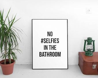 No Selfies, Funny wall art, Bathroom art, Printable art, Bathroom wall decor, Bathroom printables, Funny bathroom signs, Kids bathroom art