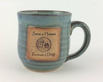 Save A Human Rescue a Dog Mug