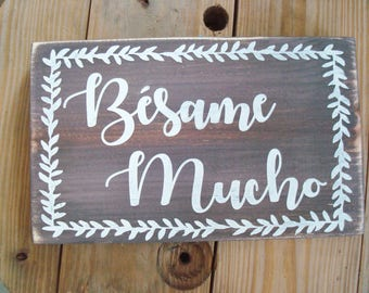 Spanish wood sign. Besame mucho. Spanish country home. Art for the Hispanic house. Latino wedding decoration. Mexican love song.