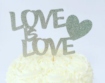 Love is Love Cake Topper / Pride Cake Topper / Wedding Cake Topper