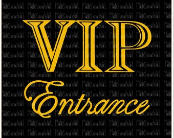 VIP Entrance sign svg/png/dxf cricut/silhouette digital cutting file/VIP svg/party sign/vip entrance/entrance svg/frame/vip event/sign/HTV