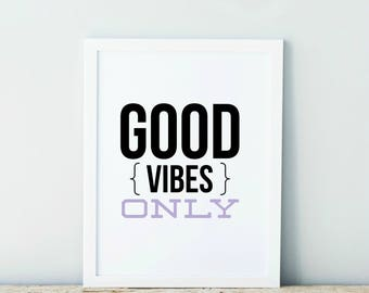 Good Vibes Only Lavendar Typography Art Digital Print INSTANT DOWNLOAD