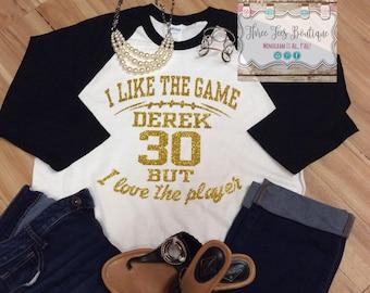 Football T-Shirt. Football Mom Shirt. Football Girlfriend Shirt. I Like the Game but I Love the Player. Football. Glitter. Baseball Shirt