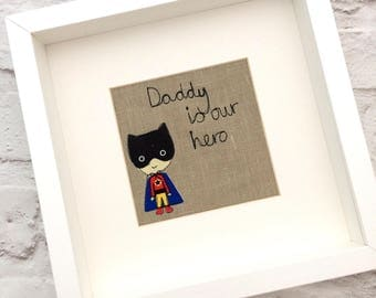 Daddy is our hero embroidered frame