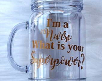 Mason Jar- I'm a Nurse What is your Superpower?