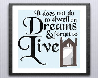 Harry Potter Dreams Quote Cross Stitch Pattern - Harry Potter Quote Needle Art - It does not do to dwell on Dreams & forget to live