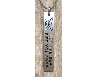 Let The Sea Set You Free Pendent w/ 24 inch 2.7mm ball chain  :  Engraved & Polished Pendent (not hand stamped)