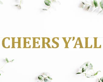 CHEERS Y'ALL (C5) - glitter banner / birthday / engagement / bridal shower / wedding / party decor