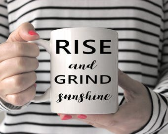 Rise and Grind Sunshine/Mug