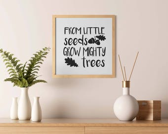 Reusable Stencil -From little seeds grow mighty trees