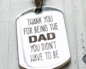 Thanks for Being the Dad You Didn't Have to Be Personalized Engraved Dog Tag Necklace